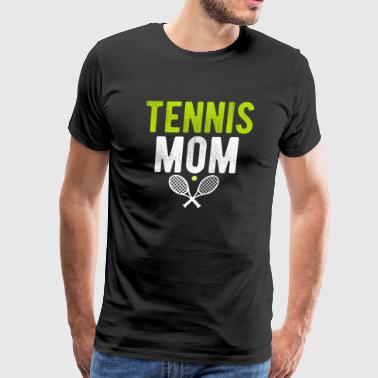 Tennis Mom Shirt Gift - Men's Premium T-Shirt