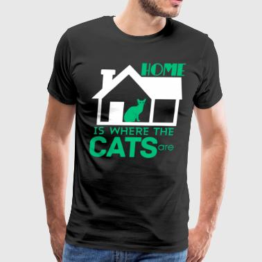 Home Is Where The Cats Are T shirt - Men's Premium T-Shirt