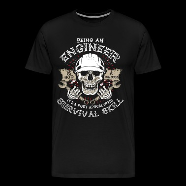 Engineer is not a career it's a apocalyptic skill! - Men's Premium T-Shirt