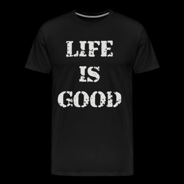 Life is Goo - Men's Premium T-Shirt