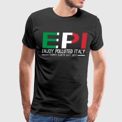 EPI Enjoy Polluted Italy Happy Earth Day 2017 - Men's Premium T-Shirt