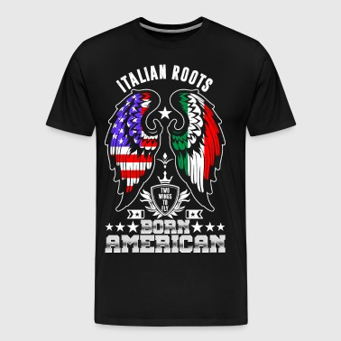 Italian Roots Born American - Men's Premium T-Shirt