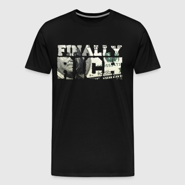 Finally Rich - Men's Premium T-Shirt