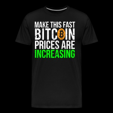 Bitcoin Prices Funny Bitcoins T-shirt - Men's Premium T-Shirt