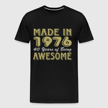 Made in 1976 40 Years of Being Awesome 2 - Men's Premium T-Shirt