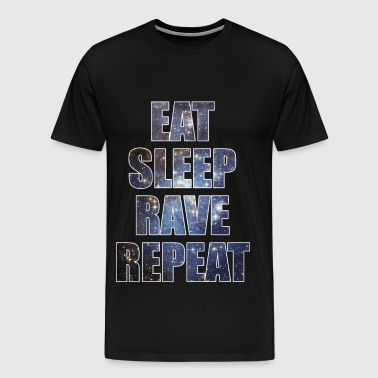 Eat Sleep Rave Repeat EDM Stars Design - Men's Premium T-Shirt