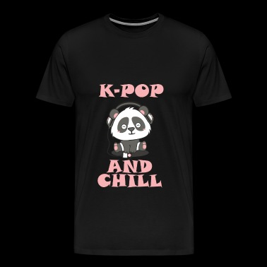 Korean Pop K Pop and Chill - Men's Premium T-Shirt