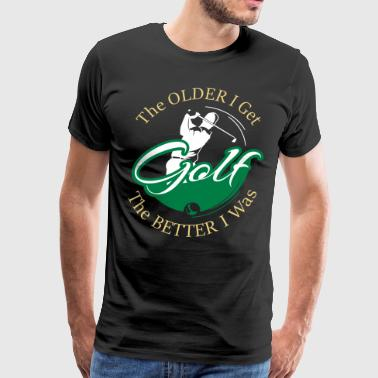 Golfers Only Get Better - Men's Premium T-Shirt