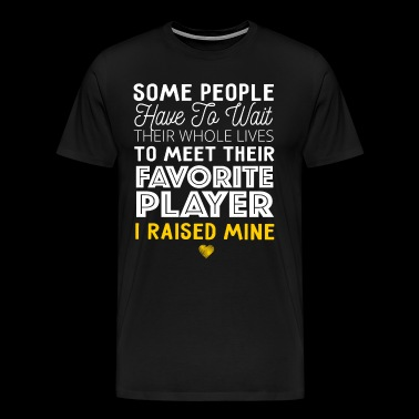 Sports Mom - Favorite Player, I Raised Mine - Men's Premium T-Shirt
