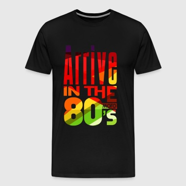 Funk Nation Arrive in the 80s - Men's Premium T-Shirt