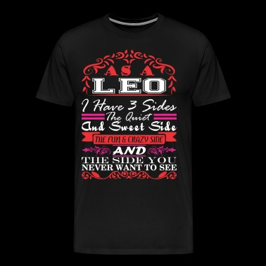 Leo I Have 3 Sides Quiet Sweet Fun Crazy Side - Men's Premium T-Shirt