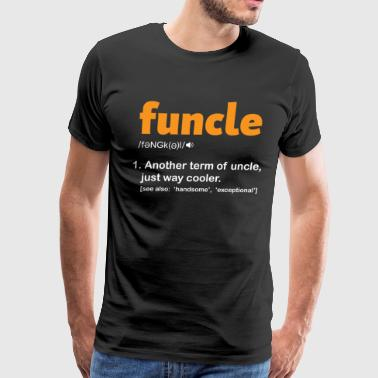 Funny Gift For Uncle - Funcle Definition - Men's Premium T-Shirt