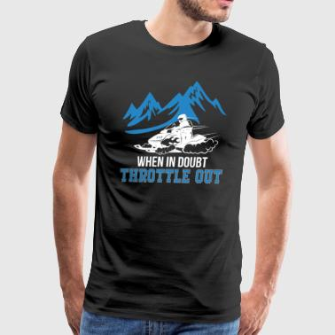 When In Doubt Throttle Out Snowmobile - Men's Premium T-Shirt