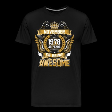 November 1978 39 Years Of Being Awesome - Men's Premium T-Shirt