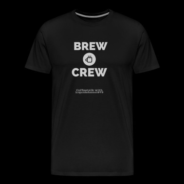 Brew Crew (For darker shirts) - Men's Premium T-Shirt