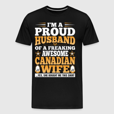 Im A Proud Husband Of Awesome Canadian Wife - Men's Premium T-Shirt