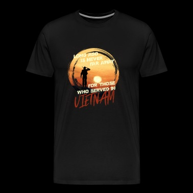Long Ago Is Never Far Away-Vietnam Veteran T Shirt - Men's Premium T-Shirt