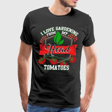 I Love Gardening From My Head Tomatoes T Shirt - Men's Premium T-Shirt