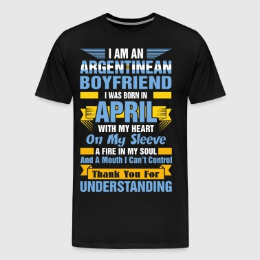 I Am An Argentinean Boyfriend April - Men's Premium T-Shirt