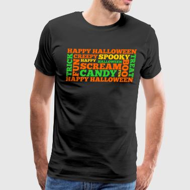 Happy Halloween Creepy Spooky Scream Boo Treat - Men's Premium T-Shirt