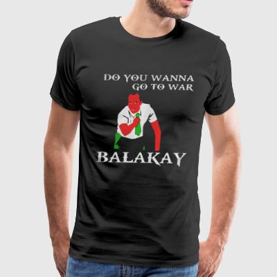 Key & Peele Do you wanna go to war Balakay - Men's Premium T-Shirt