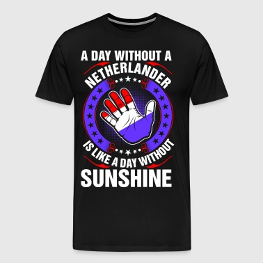 A Day Without A Netherlander Sunshine - Men's Premium T-Shirt