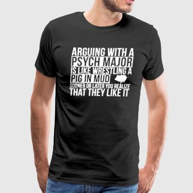 Arguing With A Psych Major Pig In Mud T Shirt - Men's Premium T-Shirt