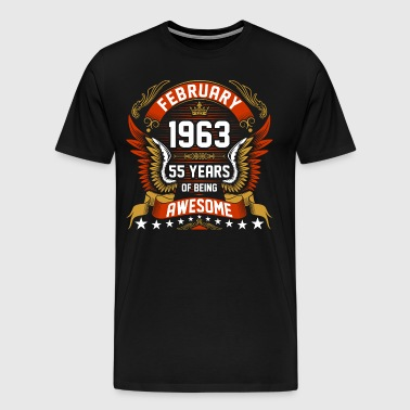 February 1963 55 Years Of Being Awesome - Men's Premium T-Shirt