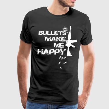 BULLETS MAKE ME HAPPY - Men's Premium T-Shirt