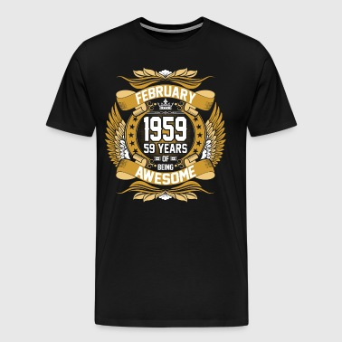 Feb 1959 59 Years Awesome - Men's Premium T-Shirt