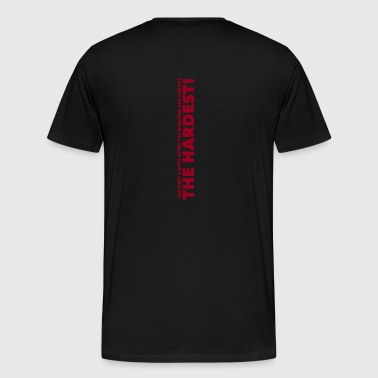 the hardest 04 - Men's Premium T-Shirt