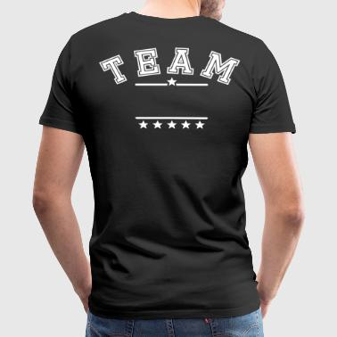 TEAM your text. Team shirt family company name - Men's Premium T-Shirt