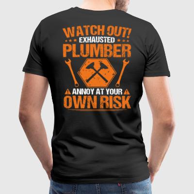 Plumber/Plumbing/Plunger/Watch Out/Gift/Present - Men's Premium T-Shirt
