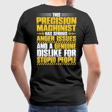 Precision Machinist/Precision Mechanic/Anger - Men's Premium T-Shirt
