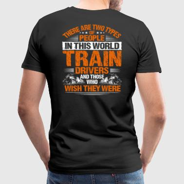 Train Driver / Locomotive Engineer - Two Types - Men's Premium T-Shirt