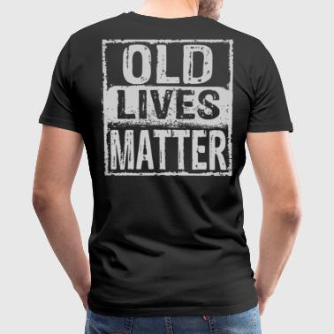 Old Lives Matter - Men's Premium T-Shirt