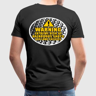 EXTREME RICK OF HAZARDOUS SHOTS AND LAME EXCUSES - Men's Premium T-Shirt