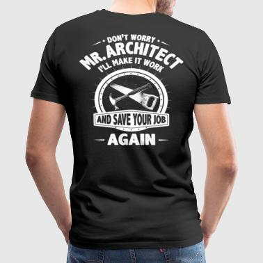 Carpenter/Cabinetmaker/Chippie/Wright/Architect - Men's Premium T-Shirt