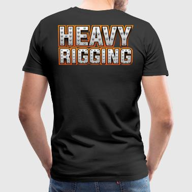 Heavy Rigging - Men's Premium T-Shirt