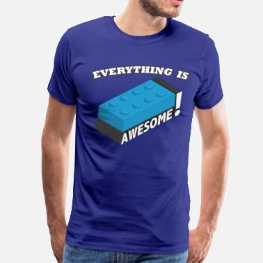 Everything Is Awesome Everything is Awesome! - Men's Premium T-Shirt