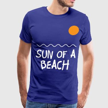 Son Of A Beach Sun Of A Beach - Men's Premium T-Shirt