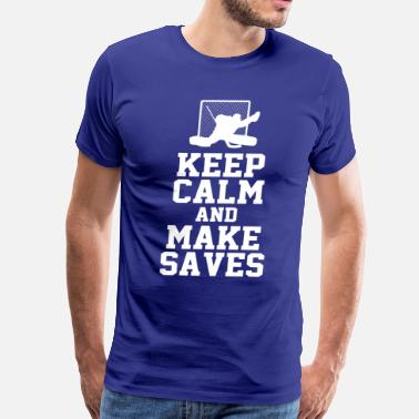 Hockey Goalie keep calm and make saves - Men's Premium T-Shirt