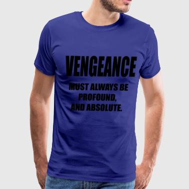 London Has Fallen VENGEANCE-BARKAWI-QUOTES - Men's Premium T-Shirt