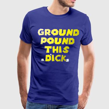 Ground Pound... - Men's Premium T-Shirt