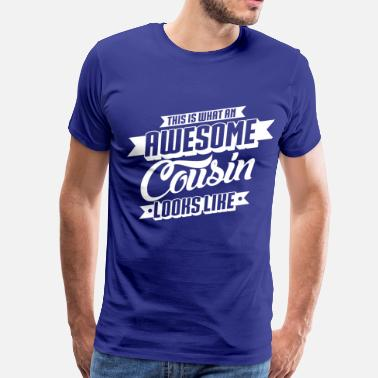 Awesome Cousin Looks Like Awesome Cousin Looks Like - Men's Premium T-Shirt