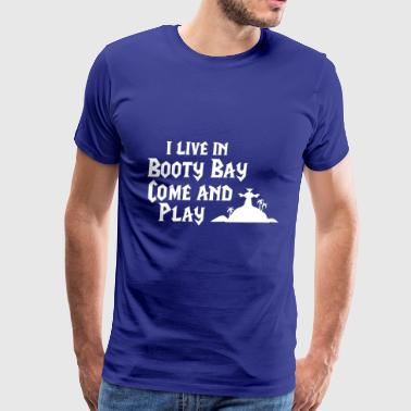 I live in Booty Bay - Men's Premium T-Shirt