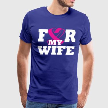 For My Wife Breast Cancer Awareness - Men's Premium T-Shirt
