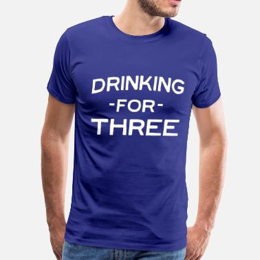Im Drinking For Three Drinking for three - Men's Premium T-Shirt