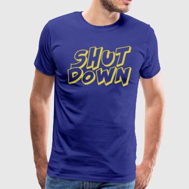 SHUT DOWN - Men's Premium T-Shirt