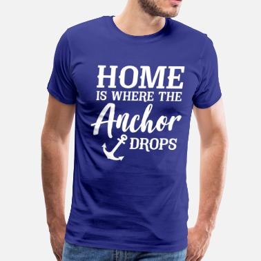 Houseboat Home is where the anchor drops - Men's Premium T-Shirt